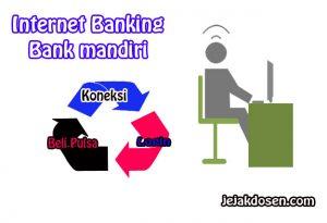Cara Membeli Pulsa menggunakan Internet Banking Mandiri