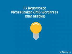 Keuntungan Menggunakan CMS WordPress buat ngeblog
