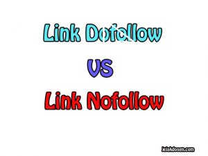 Perbedaan istilah dofollow dan nofollow link di blog