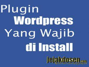 Plugin wordpress terbaik yang wajib diinstall oleh blogger