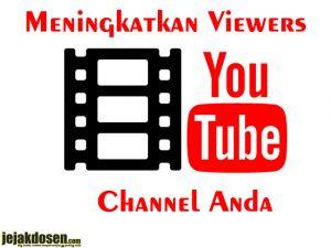 Cara meningkatkan viewer Youtube Channel anda dengan cepat